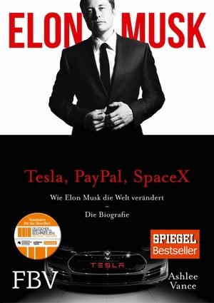 Elon MuskWie Elon Musk die Welt ver?ndert - Die Biografie【電子書籍】[ Ashlee Vance ]
