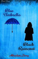 Blue Umbrella Black Raincoat (Part One)