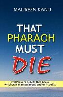 That Pharaoh Must Die