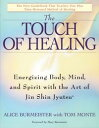The Touch of HealingEnergizing the Body, Mind, and Spirit With Jin Shin Jyutsu【電子書籍】[ Alice Burmeister ]