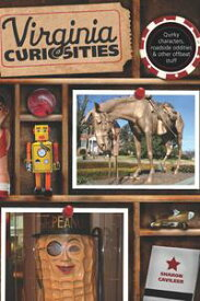 Virginia Curiosities Quirky Characters, Roadside Oddities & Other Offbeat Stuff【電子書籍】[ Sharon Cavileer ]