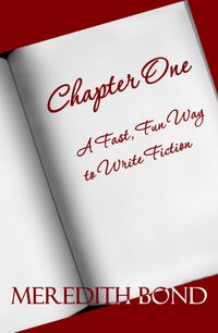 Chapter OneA Fast, fun way to write fiction【電子書籍】[ Meredith Bond ]
