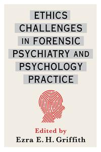 Ethics Challenges in Forensic Psychiatry and Psychology Practice【電子書籍】