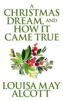 Christmas Dream, and How It Came True, A