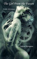 The Girl from the Future: An Erotic Time Travel Story