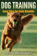 Dog Training: Easy Tips For Fast Results