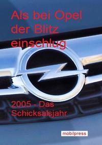 Als bei Opel der Blitz einschlug2005 - Das Schicksalsjahr【電子書籍】
