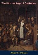 The Rich Heritage of Quakerism
