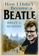 How I Didn't Become A Beatle
