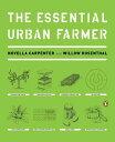 The Essential Urban Farmer【電子書籍】[ Novella Carpenter ]