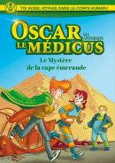 Oscar le Médicus - tome 2 Le mystère de la cape Emeraude