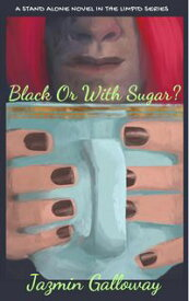 Black Or With Sugar?【電子書籍】[ Jazmin Galloway ]