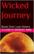 Wicked Journey Book One: Lost Sisters