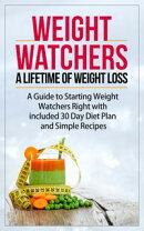 Weight Watchers - A Lifetime of Weight Loss - A Guide to Starting Weight Watchers Right with included 30 Day…