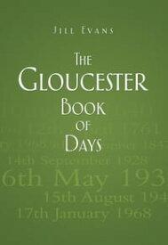 The Gloucester Book of Days【電子書籍】[ Jill Evans ]