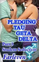 Pledging Tau Geta Delta Part 3 - Student Seduction