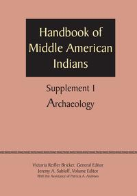 SupplementtotheHandbookofMiddleAmericanIndians,Volume1Archaeology