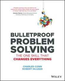 Bulletproof Problem SolvingThe One Skill That Changes Everything【電子書籍】[ Charles Conn ]