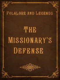 The Missionary's Defense【電子書籍】[ Folklore and Legends ]