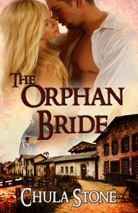 The Orphan Bride【電子書籍】[ Chula Stone ]