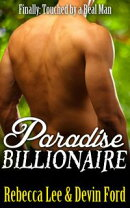 Paradise Billionaire: Finally Touched by a Real Man
