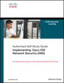 Implementing Cisco IOS Network Security (IINS) (CCNA Security exam 640-553) (Authorized Self-Study Guide)【電子書籍】[ Catherine Paquet ]