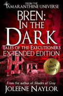 Bren: In the Dark (Tales of the Executioners)