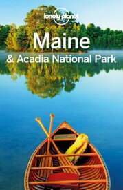 Lonely Planet Maine & Acadia National Park【電子書籍】[ Lonely Planet ]