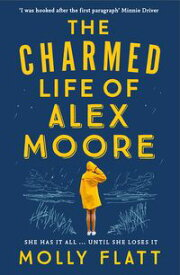 The Charmed Life of Alex Moore A quirky adventure with an unexpected twist【電子書籍】[ Molly Flatt ]