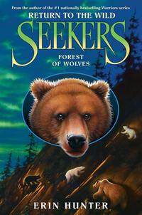 Seekers:ReturntotheWild#4:ForestofWolves