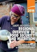 Regional Overview of Food Security and Nutrition in Europe and Central Asia 2018: The role of migration, rur…