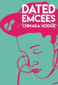 Dated Emcees【電子書籍】[ Chinaka Hodge ]