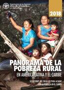 Panorama de la pobreza rural en América Latina y el Caribe 2018: Soluciones del siglo XXI para acabar con l…