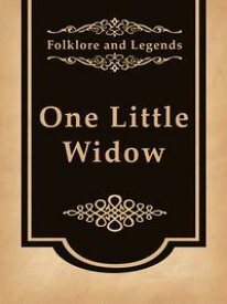 One Little Widow【電子書籍】[ Folklore and Legends ]