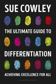 The Ultimate Guide to DifferentiationAchieving Excellence for All【電子書籍】[ Sue Cowley ]