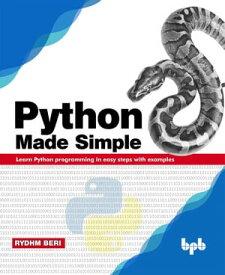 Python Made Simple【電子書籍】[ Rydhm Beri ]