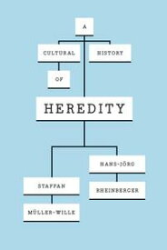 A Cultural History of Heredity【電子書籍】[ Staffan M?ller-Wille ]