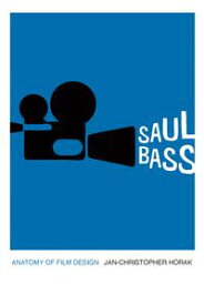 Saul BassAnatomy of Film Design【電子書籍】[ Jan-Christopher Horak ]