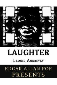 EdgarAllanPoePresents:LeonidAndreyev:Laughter(Annotated)