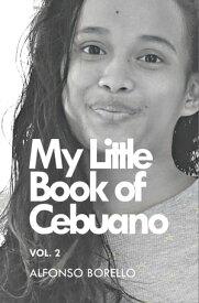 My Little Book of Cebuano Vol. 2【電子書籍】[ Alfonso Borello ]