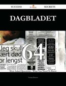 Dagbladet 64 Success Secrets - 64 Most Asked Questions On Dagbladet - What You Need To Know