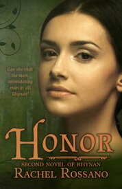Honor (Second Novel of Rhynan)【電子書籍】[ Rachel Rossano ]