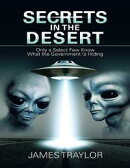 Secrets In the Desert: Only a Select Few Know What the Government Is Hiding