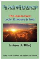 The Human Soul: Logic, Emotions & Truth