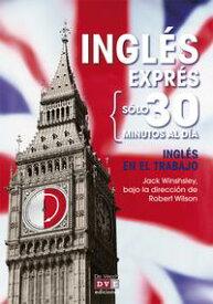 Ingl?s expr?s: Ingl?s en el trabajo【電子書籍】[ Jack Winshsley ]