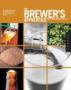 The Brewer's Apprentice: An Insider's Guide to the Art and Craft of Beer Brewing, Taught by the MastersAn Insi…