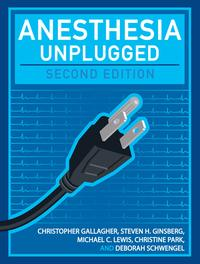 AnesthesiaUnplugged,SecondEdition