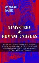 21 MYSTERY & ROMANCE NOVELS: From Whose Bourne, The Triumph of Eugéne Valmont, Jennie Baxter, Lord Stranleigh Abroad, The Sword Maker, Lady Eleanor, The Herald's of Fame, A Chicago Princess...