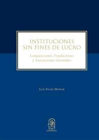 Instituciones sin fines de lucro Corporaciones, fundaciones y asociaciones gremiales【電子書籍】[ Luis Felipe H?bner ]
