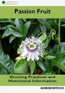 Passion Fruit: Growing Practices and Nutritional Information